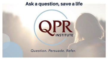 Question Persuade Refer (QPR) ******* Prevention Gatekeeper Training