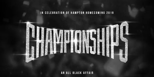 Championships: 25+ All Black in Celebration of Hampton Homecoming  2019