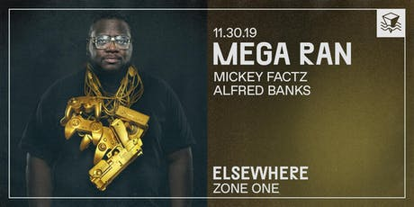 Mega Ran @ Elsewhere (Zone One) tickets