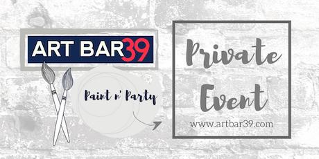 PRIVATE EVENT | Erica W | ART BAR 39 tickets