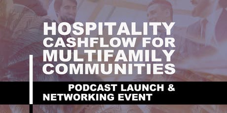 Hospitality CashFlow for Multifamily Communities Podcast Launch & Mixer tickets