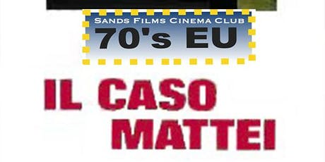 EU Films of the 70's: Il Caso Mattei  tickets