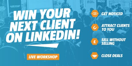 Win your next client on LinkedIn - MANCHESTER - Sell more, close more and win more business through Linkedin tickets