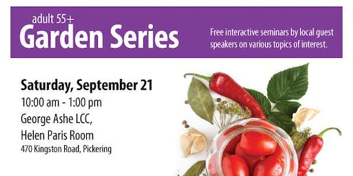55+ Garden Series - How to Preserve Vegetables and Herbs
