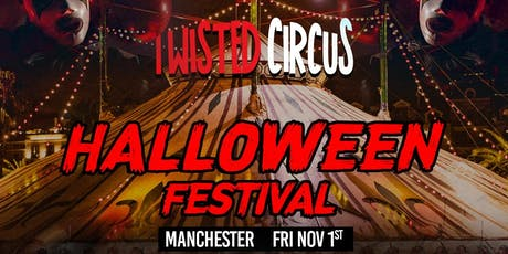 Twisted Circus Halloween Festival - Manchester tickets