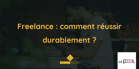 Freelance : comment réussir durablement ? x Le Poool tickets