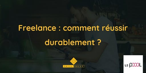 Freelance : comment réussir durablement ? x Le Poool