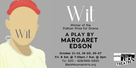 Black Mountain Center for the Arts Theatre presents: WIT by Margaret Edson tickets