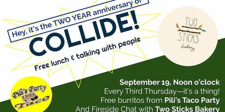 COLLIDE 2-Year Anniversary @ The Mill: Free Lunch & Talking with People, September 19th tickets