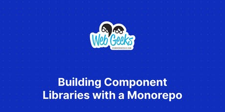 Building Component Libraries with a Monorepo tickets