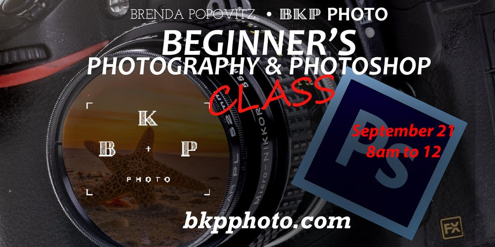 Beginner's Photography & Photoshop Class Tickets, Sat, Sep