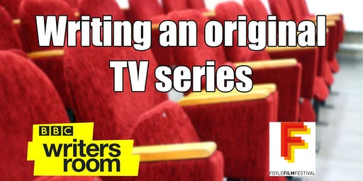 BBC Writersroom: Writing an Original Television Series (23 & 24 September)