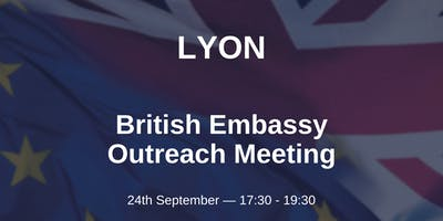 British Embassy Outreach Meeting - LYON