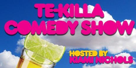Te-Killa Comedy tickets