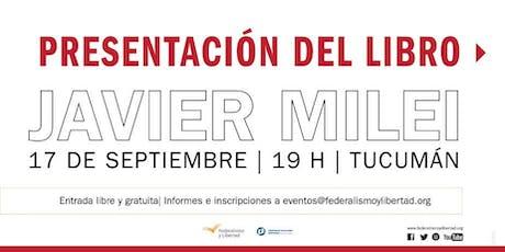 Javier Milei presentará su ultimo libro en Tucumán entradas
