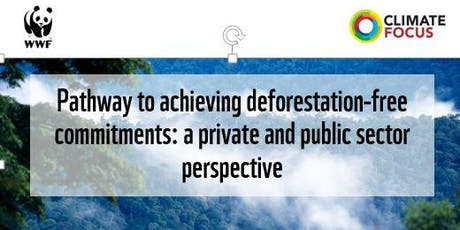 Pathway to Achieving Deforestation-Free Commitments tickets