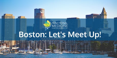 Functional Medicine Coaching Academy Meet-Up Boston, MA tickets
