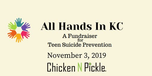 All Hands In KC: A fundraiser for Teen Suicide Prevention