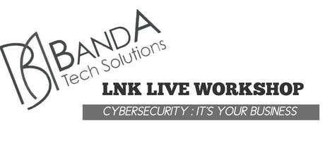LNK LIVE: CyberSecurity-IT's Business and IT's Personal tickets