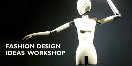 Fashion Design Ideas Workshop tickets
