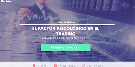 El factor psicológico en el trading tickets