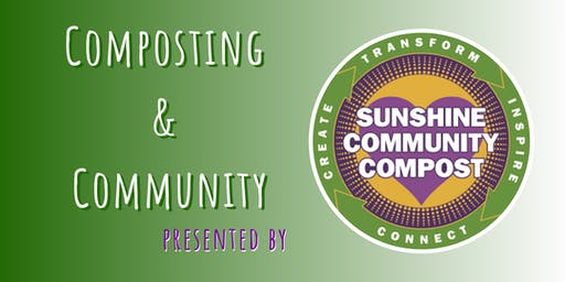 Composting and Community presented by Sunshine Community Compost