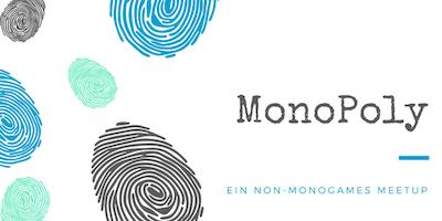 MonoPoly - Ein non-monogames Meetup #November Edit