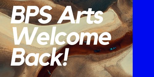 BPS Arts Welcome Back Night!