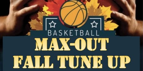 Max-OUT Basketball Fall Tune Up tickets