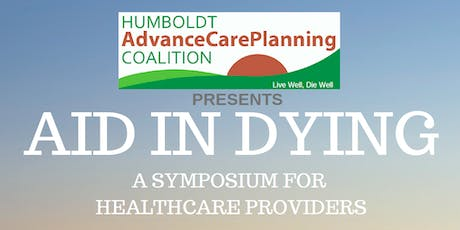 AID IN DYING: A Symposium for Healthcare Providers tickets