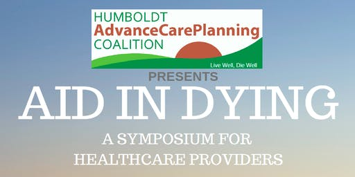AID IN DYING: A Symposium for Healthcare Providers