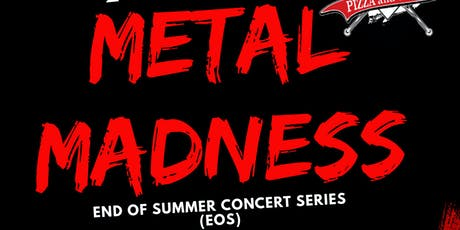 Day 1 - End Of Summer Metal Madness  tickets