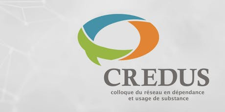 CREDUS - Colloque du réseau en dépendance  et usage de substance tickets