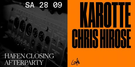 Hafen Closing Afterparty: Karotte & Chris Hirose im Loft Tickets