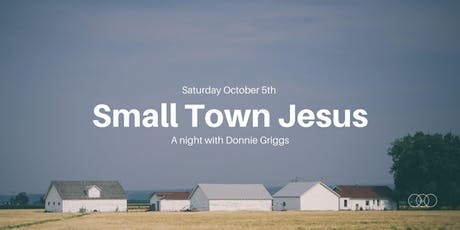 Small Town Jesus with Donnie Griggs  tickets