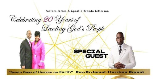 Covenant Faith Embassy Presents: Pastor Jamal Bryant - New Birth MBC - Pastor James & Apostle Brenda Jefferson - Celebrating 20 Years of Leading God's People!