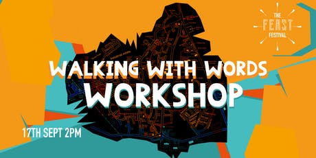 Feast Festival Presents 'Walking With Words' Workshop tickets