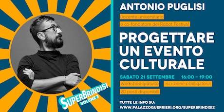 PROGETTARE UN EVENTO CULTURALE - Antonio Puglisi biglietti