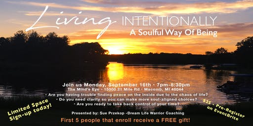 Living Intentionally - A Soulful Way of Being