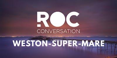 ROC CONVERSATION: WESTON-SUPER-MARE