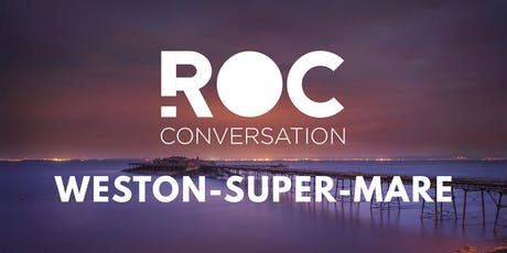 ROC CONVERSATION: WESTON-SUPER-MARE tickets