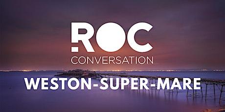 ROC CONVERSATION: WESTON-SUPER-MARE tickets