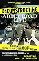 Deconstructing Abbey Road Live: A Multimedia Lecture Hosted by Beatleologist Scott Freiman