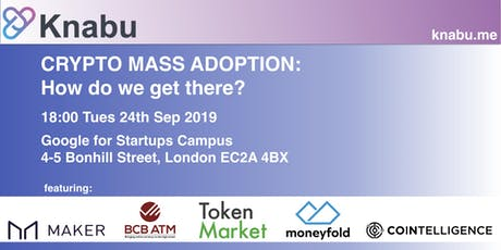Knabu presents: Crypto Mass Adoption - How Do We Get There? tickets