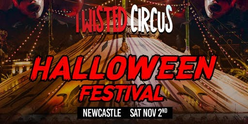 Twisted Circus Halloween Festival - Newcastle