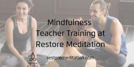 Mindfulness Teacher Training at Restore Meditation tickets