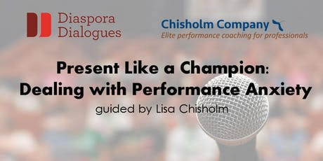 Present Like A Champion - Dealing With Performance Anxiety tickets