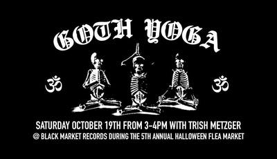 Goth Yoga w/ Trish @ Black Market (Halloween Flea Edition) tickets