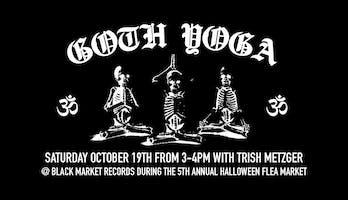 Goth Yoga w/ Trish @ Black Market (Halloween Flea Edition)