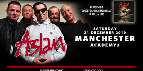 Aslan - Performing Goodbye Charlie Moonhead in Full (Academy 2, Manchester) tickets